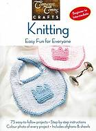 Knitting : easy fun for everyone.
