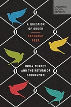 A question of order : India, Turkey, and the return of strongmen