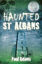 Haunted St Albans.