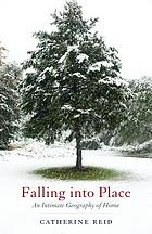 Falling into place : an intimate geography of home
