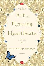 The art of hearing heartbeats : a novel