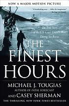 The finest hours : the true story of the U.S. Coast Guard's most daring sea rescue