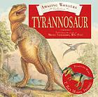 Tyrannosaur and other carnivorous bipedal dinosaurs of North America : edited selections from the works of Monty Fitzgibbon, BSc (Vet)
