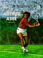 Arthur Ashe--tennis great
