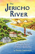 The Jericho River : a magical novel about the history of western civilization