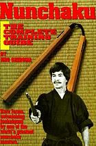 Nunchaku : the complete training guide