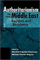 Authoritarianism in the Middle East : regimes and resistance