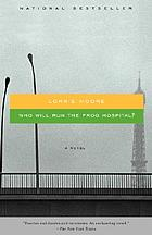 Who will run the frog hospital? : a novel
