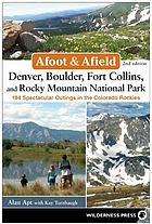 Denver, Boulder, Fort Collins, and Rocky Mountain National Park : A Comprehensive Hiking Guide