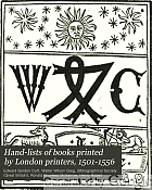 Hand-lists of books printed by London printers, 1501-1556.