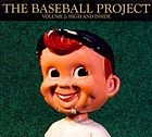 The Baseball Project. Vol. 2 : high and inside.