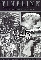 Timeline 1945 : a historical series