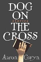 Dog on the cross : stories