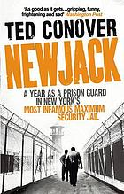 Newjack : a year as a prison guard in New York's most infamous maximum security jail