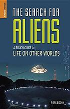 The search for aliens : a rough guide to life on other worlds
