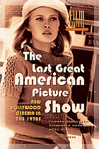 The last great American picture show : new Hollywood cinema in the 1970s