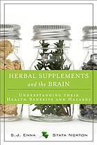 Herbal supplements and the brain : understanding their health benefits and hazards