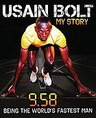 9.58 : being the world's fastest man : my story
