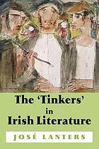 The 'tinkers' in Irish literature : unsettled subjects and the construction of difference