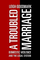 A troubled marriage : domestic violence and the legal system