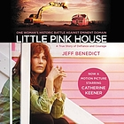 Little pink house : a true story of defiance and courage