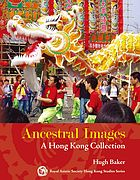 Ancestral images : a Hong Kong collection