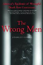 The wrong men : America's epidemic of wrongful death row convictions