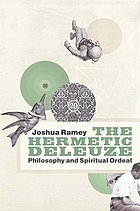 The hermetic Deleuze : philosophy and spiritual ordeal