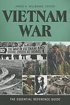 Vietnam War : the essential reference guide