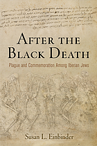After the Black Death : plague and commemoration among Iberian Jews