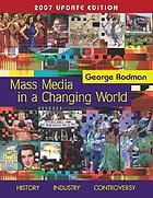 Mass media in a changing world : history, industry, controversy