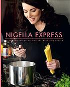 Nigella express : good food fast, good food fast, good food fast