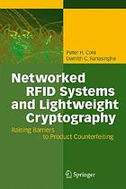 Networked RFID systems and lightweight cryptography : raising barriers to product counterfeiting