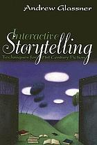Interactive storytelling : techniques for 21st century fiction