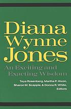 Diana Wynne Jones : an exciting and exacting wisdom