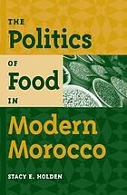 The Politics of Food in Modern Morocco cover image