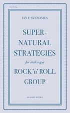 Super-natural strategies for making a rock 'n' roll group
