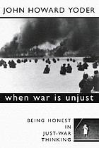 When war is unjust : being honest in just-war thinking