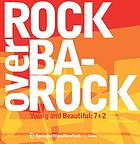 Rock over barock : young and beautiful : 7+2 ; Prinz Eisenbeton 6