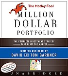 The Motley Fool million dollar portfolio : the complete investment strategy that beat the market
