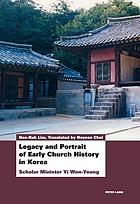 Legacy and portrait of early church history in Korea : scholar minister Yi Won-Young