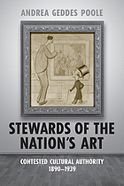 Stewards of the nation's art : contested cultural authority, 1890-1939