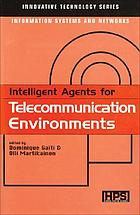 Intelligent agents for telecommunication environments