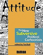 Attitude : the new subversive political cartoonists