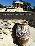 Architecture of Minoan Crete: Constructing Identity in the Aegean Bronze Age cover image