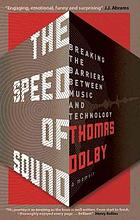 The Speed of Sound : Breaking the Barriers between Music and Technology: A Memoir.