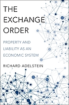 The exchange order : property and liability as an economic system