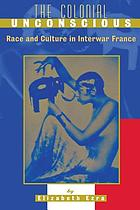 The colonial unconscious : race and culture in interwar France