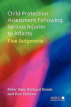Child Protection Assessment following Serious Injuries to Infants: Fine Judgements cover image