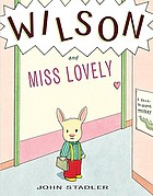 Wilson and Miss Lovely : a back-to-school mystery
